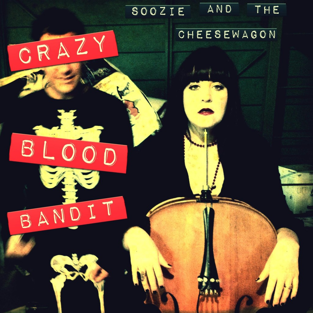 Soozie and the Cheeewagon - Crazy Blood Bandit