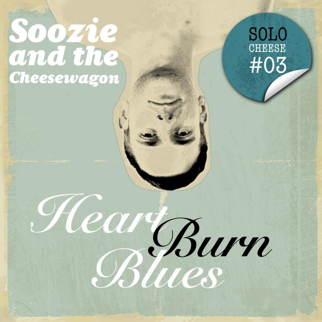 Soozie and the Cheesewagon - Heart Burn Blues (Solo Cheese)
